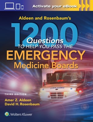 Aldeen and Rosenbaum's 1200 Questions to Help You Pass the Emergency Medicine Boards David H. Rosenbaum 9781496343260