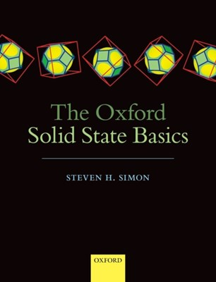 The Oxford Solid State Basics Steven H. (Professor of Theoretical Condensed Matter Physics Simon 9780199680771