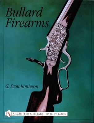 Bullard Firearms G.Scott Jamieson, G. Jamieson, G. Scott Jamieson 9780764314650