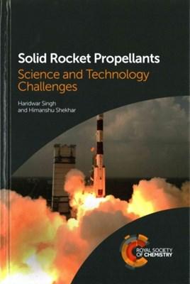 Solid Rocket Propellants Himanshu (Defense Research and Development Organisation Shekhar, Haridwar (Defense Research and Development Organisation Singh, Haridwar Singh, Himanshu Shekhar 9781782620969
