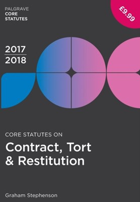 Core Statutes on Contract, Tort & Restitution 2017-18 Graham Stephenson 9781352000535