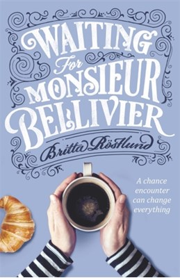 Waiting For Monsieur Bellivier Britta Rostlund 9781474605458