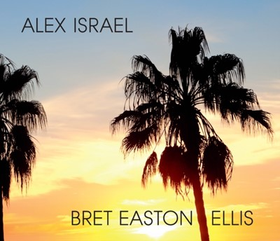 Alex Israel Bret Easton Ellis Michael Tolkin, Alex Israel 9780847861002
