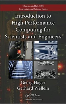Introduction to High Performance Computing for Scientists and Engineers Georg (University of Erlangen Nuremberg Hager, Gerhard (University of Erlangen Nuremberg Wellein 9781439811924