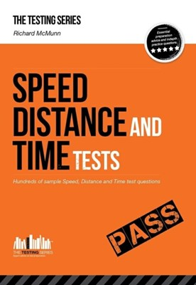 Speed, Distance and Time Tests: Over 450 Sample Speed, Distance and Time Test Questions Richard McMunn 9781907558597