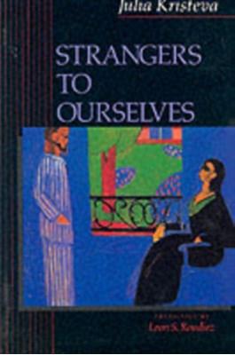 Strangers to Ourselves Julia Kristeva 9780231071574