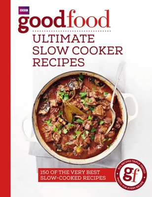 Good Food: Ultimate Slow Cooker Recipes Good Food, Good Food Guides 9781785941641