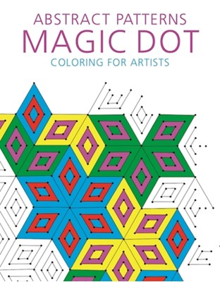 Abstract Patterns: Magic Dot Coloring for Artists Skyhorse Publishing 9781510714533