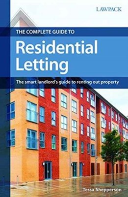 The Complete Guide to Residential Letting Tessa Shepperson 9781910143292