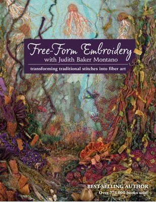 Free-Form Embroidery with Judith Baker Montano Judith Montano 9781607055723