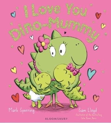 I Love You Dino-Mummy Mark Sperring 9781408893432