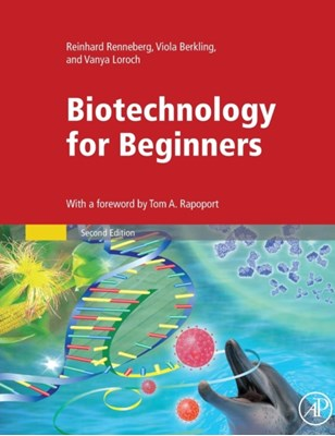 Biotechnology for Beginners Viola (Leipzig University Berkling, Vanya (Professor Loroch, Reinhard (Hong Kong University of Science and Technology Renneberg 9780128012246