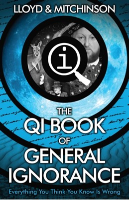 QI: The Book of General Ignorance - The Noticeably Stouter Edition John Mitchinson, John Lloyd 9780571323906