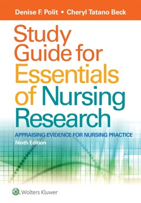 Study Guide for Essentials of Nursing Research Denise F. Polit, Cheryl Tatano Beck 9781496354693