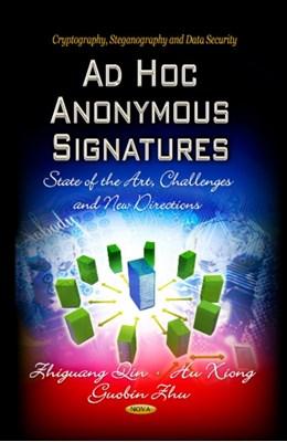 Ad Hoc Anonymous Signatures  9781628080834