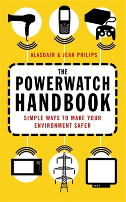 The Powerwatch Handbook Jean Philips, Alasdair Philips 9780749926861