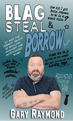Blag Steal & Borrow Gary Raymond 9780993291661