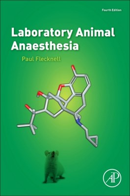 Laboratory Animal Anaesthesia Paul A. Flecknell 9780128000366