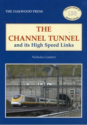 The Channel Tunnel and its High Speed Links Nicholas Comfort 9780853616443
