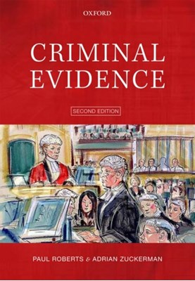 Criminal Evidence Paul Roberts, Adrian Zuckerman 9780199231645