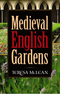 Medieval English Gardens Teresa McLean 9780486781198