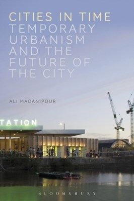 Cities in Time Ali Madanipour 9781474220712