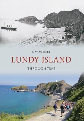 Lundy Island Through Time Simon Dell 9781445600741