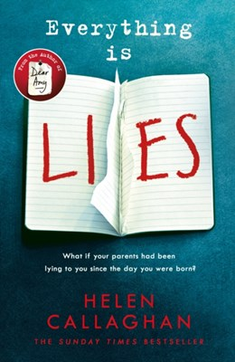 Everything Is Lies Helen Callaghan 9780718182670