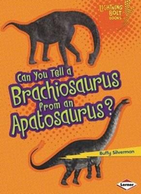 Can You Tell a Brachiosaurus from an Apatosaurus Buffy Silverman, Robin Nelson 9781467715409