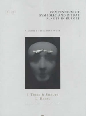 Compendium of Symbolic and Ritual Plants in Europe Marcel De Cleene, Marie Claire Lejeune 9789077135044