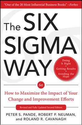 The Six Sigma Way: How GE, Motorola, and Other Top Companies are Honing Their Performance Roland R. Cavanagh, Peter S. Pande, Robert P. Neuman 9780071358064