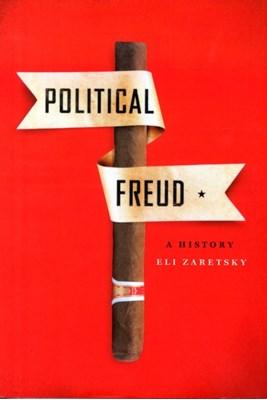 Political Freud Eli Zaretsky 9780231172448