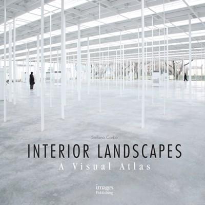 Interior Landscapes: A Visual Atlas Stefano Corbo 9781864706147
