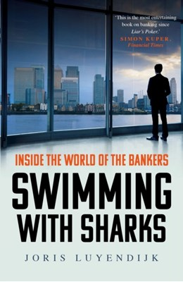 Swimming with Sharks Joris Luyendijk 9781783350650