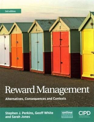 Reward Management Stephen J. Perki, Sarah Elizabeth Jones, Geoffrey White 9781843983774