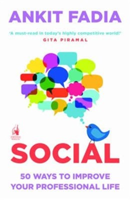 Social: 50 Ways to Improve Your Professional Life Ankit Fadia 9780143419716