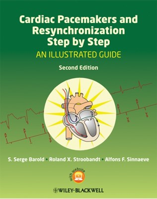 Cardiac Pacemakers and Resynchronization Step by Step Roland X. Stroobandt, S. Serge Barold, Alfons F. Sinnaeve 9781405186360