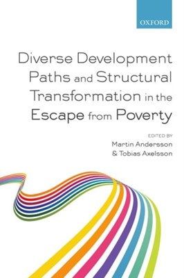 Diverse Development Paths and Structural Transformation in the Escape from Poverty  9780198803706