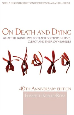 On Death and Dying Elisabeth Kubler-Ross 9780415463997