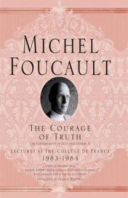 The Courage of Truth Michel Foucault 9781403986696