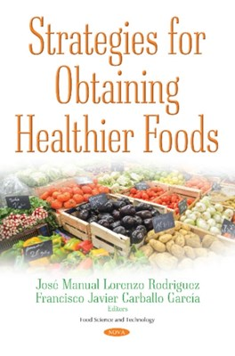 Strategies for Obtaining Healthier Foods  9781536121599