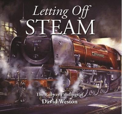 Letting Off Steam David Weston 9781906690083