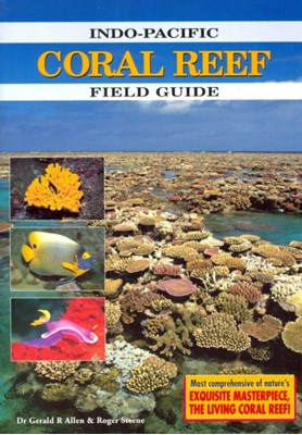 Indo-Pacific Coral Reef Guide Gerald R. Allen, Roger Steene 9789810056872