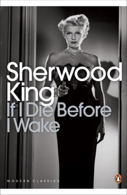 If I Die Before I Wake Sherwood King 9780141192192
