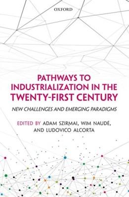 Pathways to Industrialization in the Twenty-First Century  9780198803713