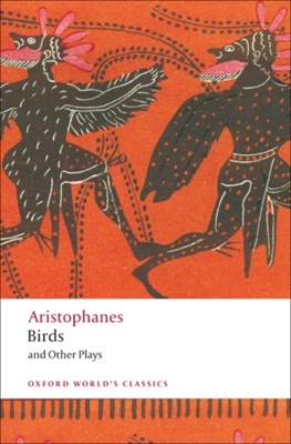 Birds and Other Plays Aristophanes 9780199555673