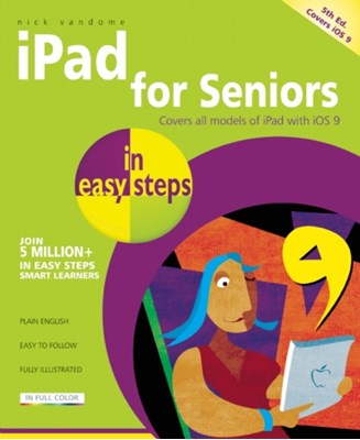 iPad for Seniors in easy steps Nick Vandome 9781840786941