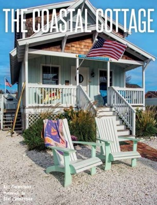 The Coastal Cottage Ann Zimmerman, Scot Zimmerman 9781423644125