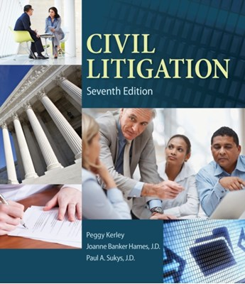 Civil Litigation Peggy (Weil Kerley, Peggy (DeAnza Community College) Kerley, Peggy (Ashland University) Kerley, Peggy (North Central State College) Kerley, Peggy (Mount Vernon Nazarene University) Kerley, Peggy Kerley, Joanne Banker (DeAnza Community College) Hames 9781285449180