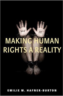 Making Human Rights a Reality Emilie M. Hafner-Burton 9780691155364